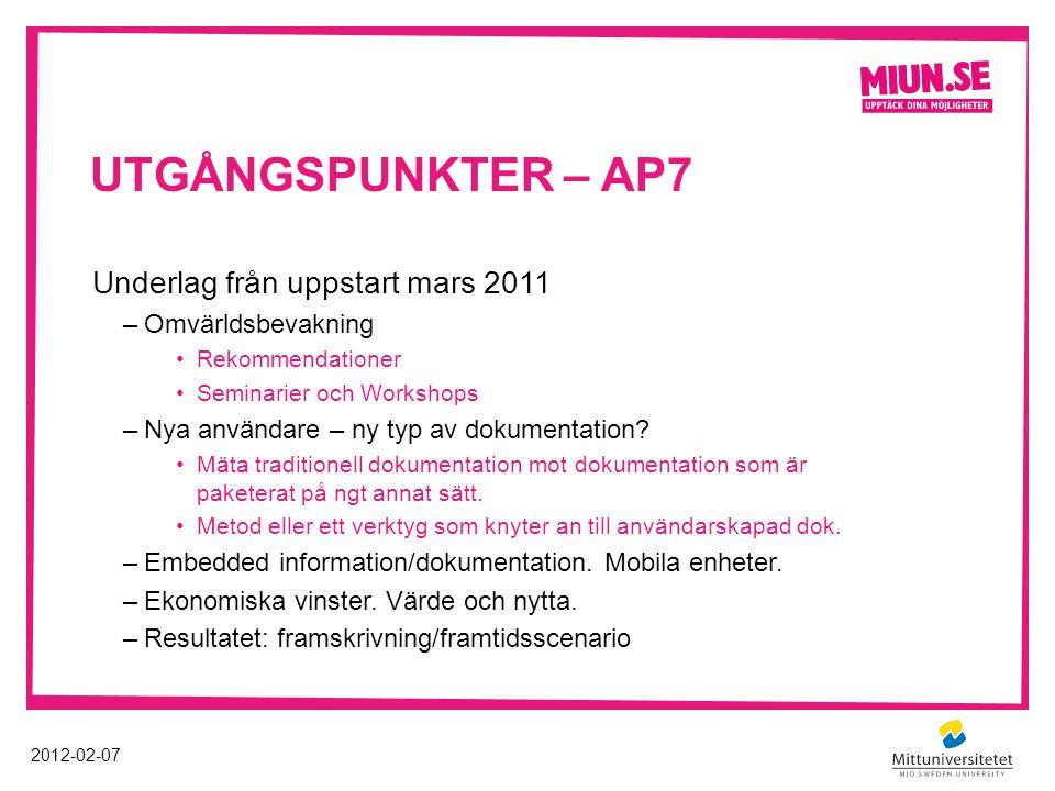 Utgångspunkter – AP7 Underlag från uppstart mars 2011