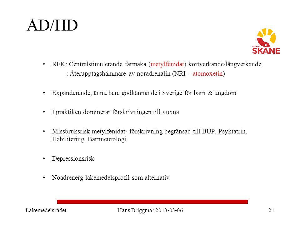 AD/HD REK: Centralstimulerande farmaka (metylfenidat) kortverkande/långverkande. : Återupptagshämmare av noradrenalin (NRI – atomoxetin)