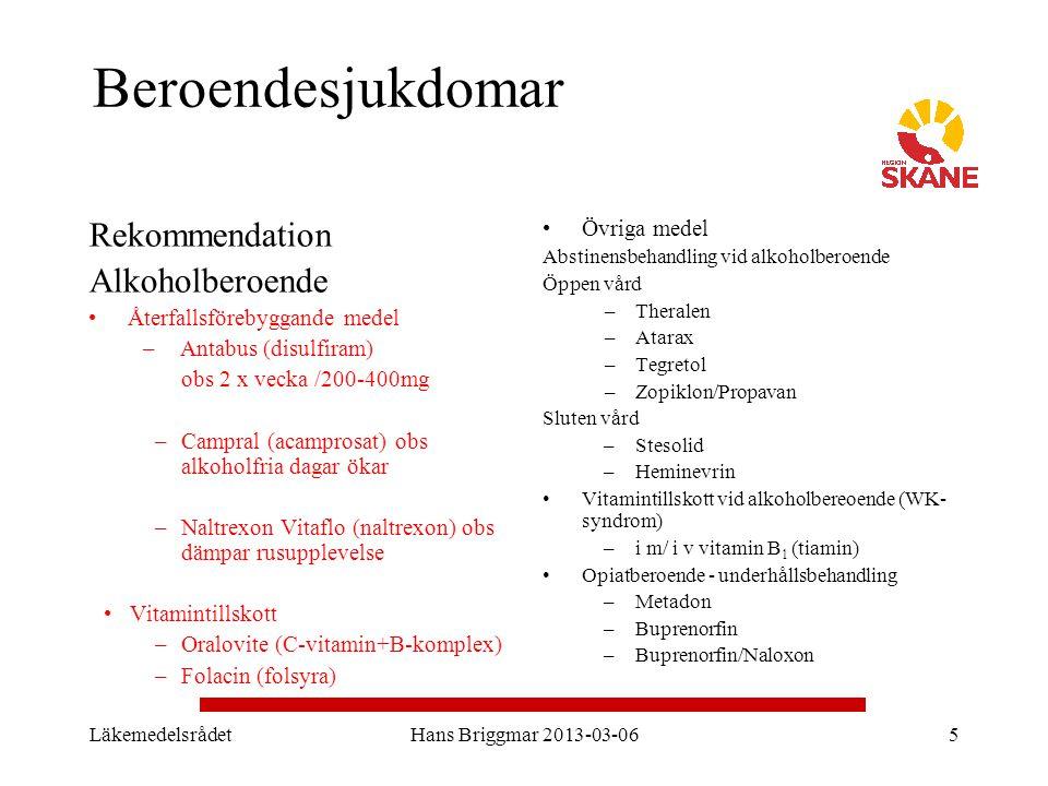Beroendesjukdomar Rekommendation Alkoholberoende Övriga medel