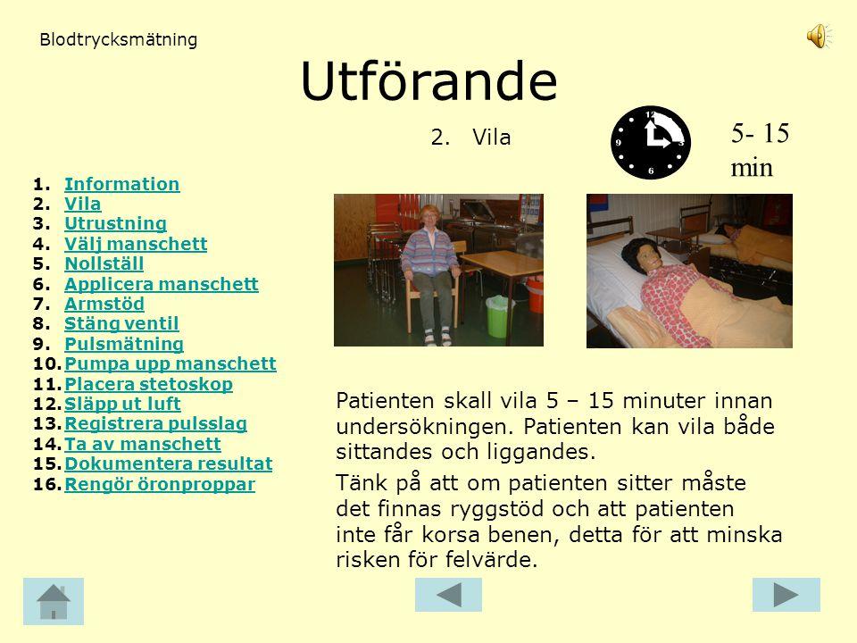 Blodtrycksmätning Utförande. 5- 15 min. 2. Vila. Information. Vila. Utrustning. Välj manschett.