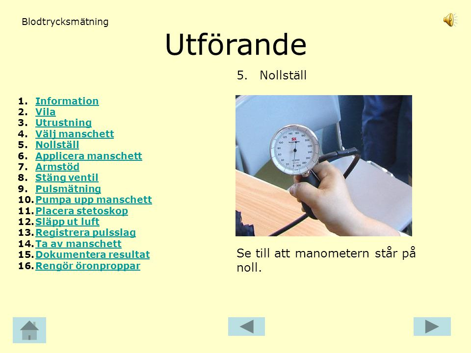 Utförande 5. Nollställ Se till att manometern står på noll.