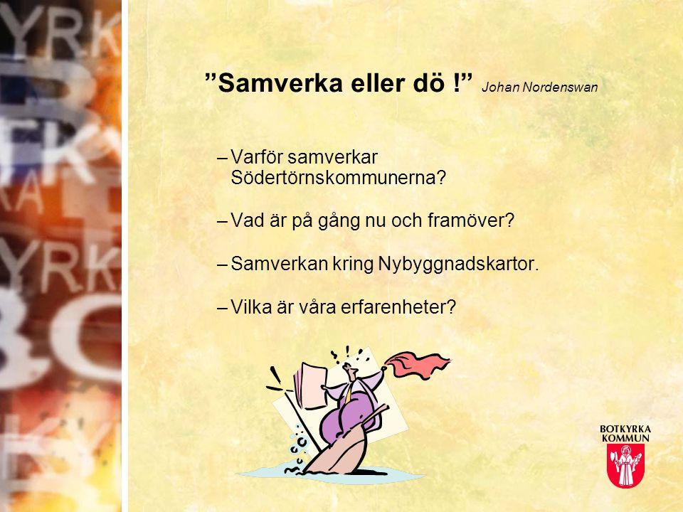 Samverka eller dö ! Johan Nordenswan