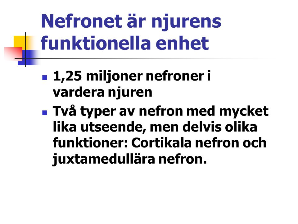 Nefronet är njurens funktionella enhet