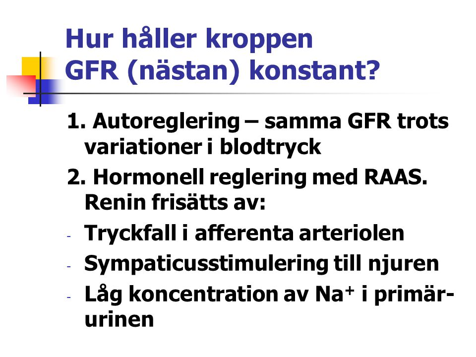 Hur håller kroppen GFR (nästan) konstant