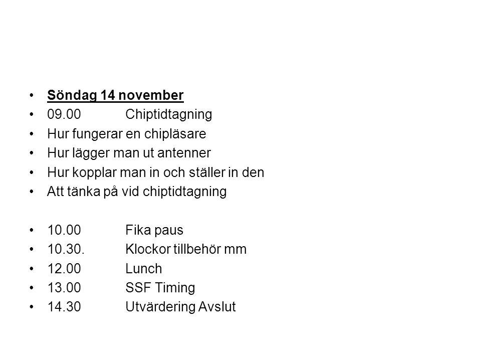 Söndag 14 november 09.00 Chiptidtagning. Hur fungerar en chipläsare. Hur lägger man ut antenner. Hur kopplar man in och ställer in den.