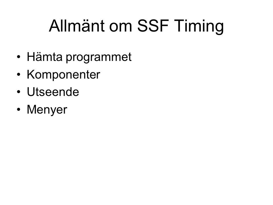 Allmänt om SSF Timing Hämta programmet Komponenter Utseende Menyer