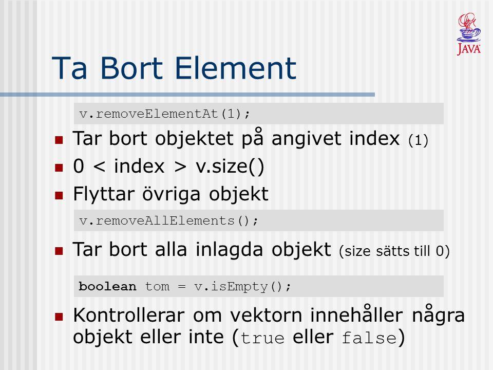 Ta Bort Element Tar bort objektet på angivet index (1)