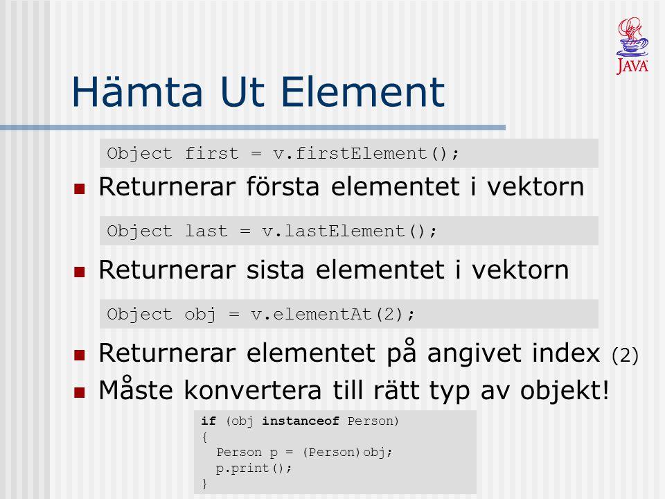 Hämta Ut Element Returnerar första elementet i vektorn