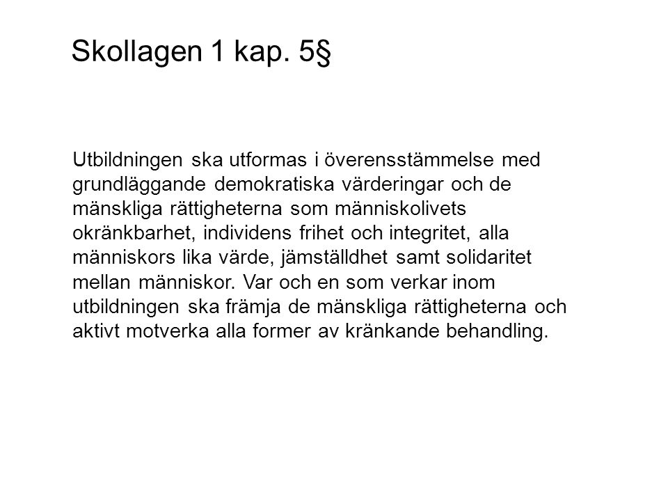 Skollagen 1 kap. 5§