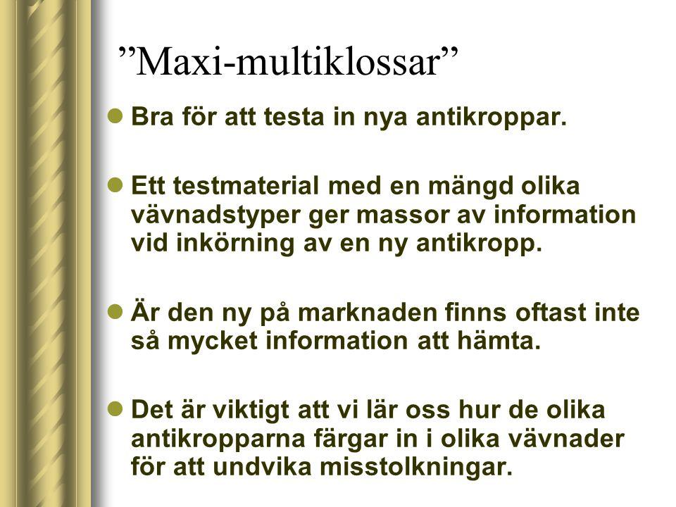 Maxi-multiklossar Bra för att testa in nya antikroppar.