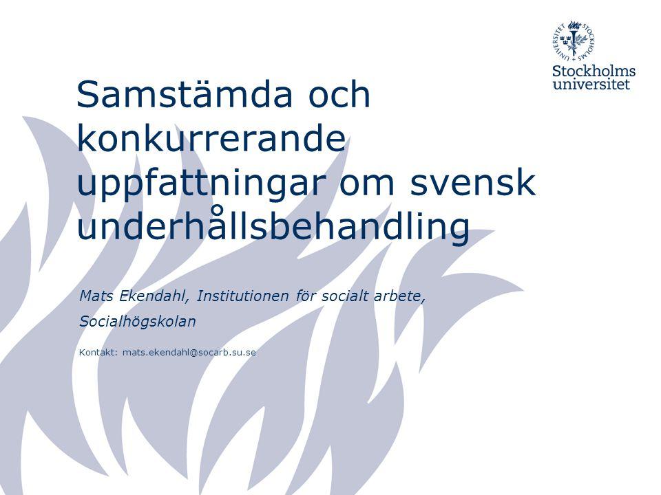 Samstämda och konkurrerande uppfattningar om svensk underhållsbehandling