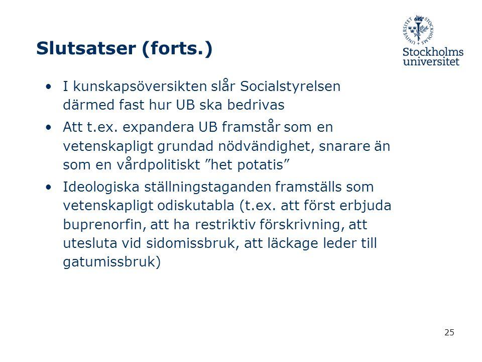 Slutsatser (forts.) I kunskapsöversikten slår Socialstyrelsen därmed fast hur UB ska bedrivas.