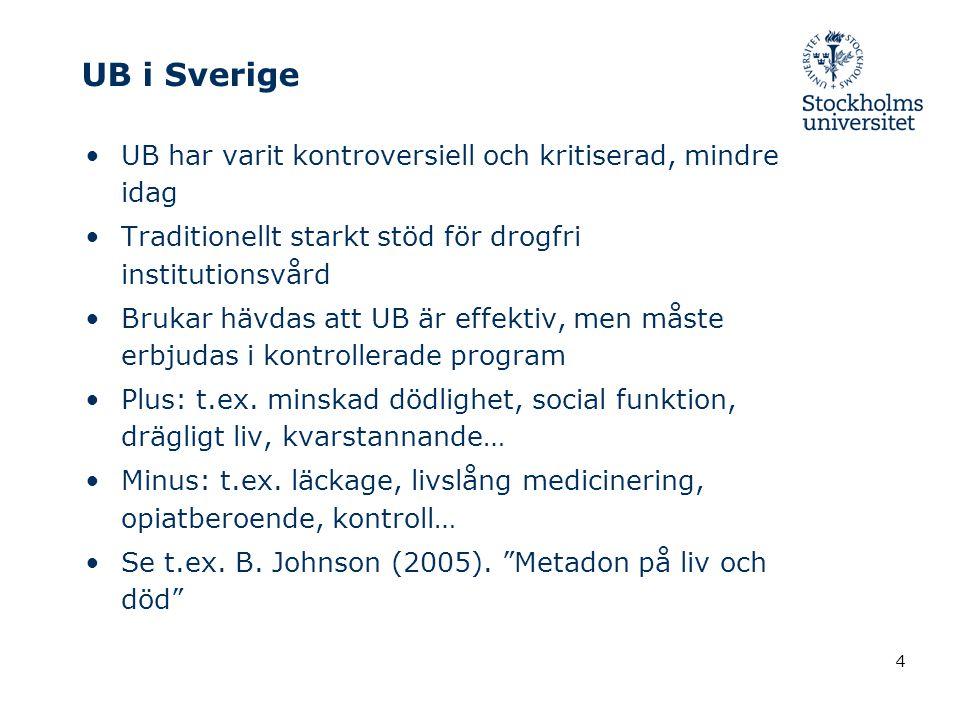 UB i Sverige UB har varit kontroversiell och kritiserad, mindre idag