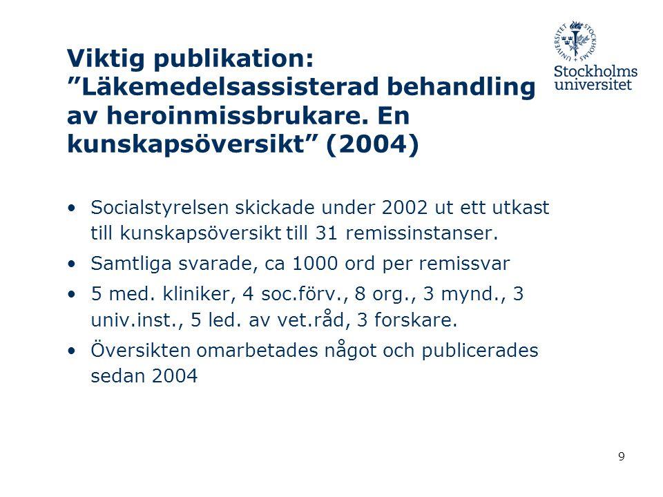 Viktig publikation: Läkemedelsassisterad behandling av heroinmissbrukare. En kunskapsöversikt (2004)