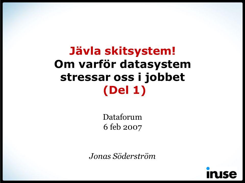 Jävla skitsystem! Om varför datasystem stressar oss i jobbet (Del 1)