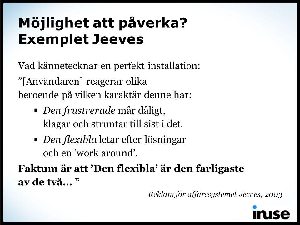 Möjlighet att påverka Exemplet Jeeves