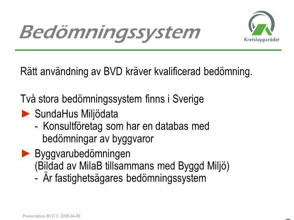 Bedömningssystem Rätt användning av BVD kräver kvalificerad bedömning.