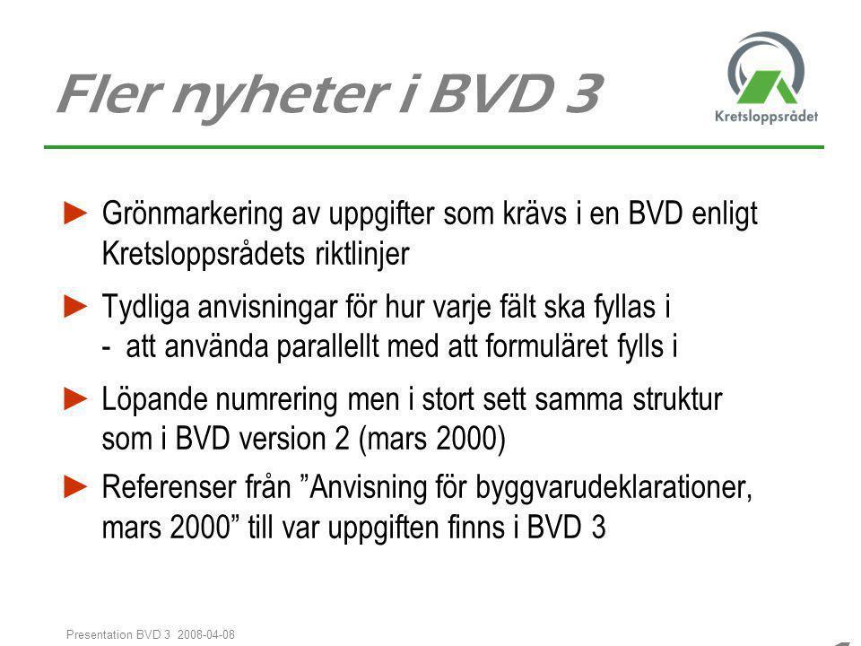 Fler nyheter i BVD 3 Grönmarkering av uppgifter som krävs i en BVD enligt Kretsloppsrådets riktlinjer.