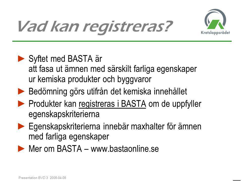 Vad kan registreras Syftet med BASTA är att fasa ut ämnen med särskilt farliga egenskaper ur kemiska produkter och byggvaror.