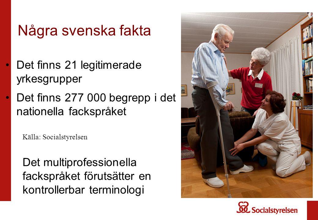 Några svenska fakta Det finns 21 legitimerade yrkesgrupper