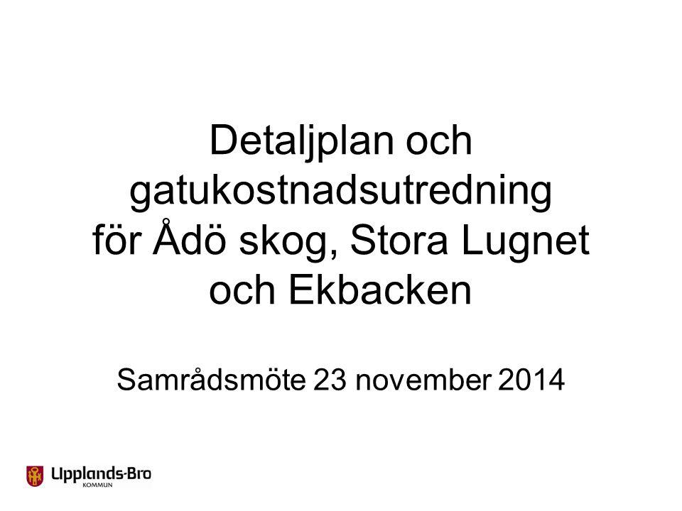 Detaljplan och gatukostnadsutredning för Ådö skog, Stora Lugnet och Ekbacken