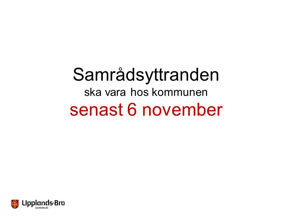 Samrådsyttranden ska vara hos kommunen senast 6 november