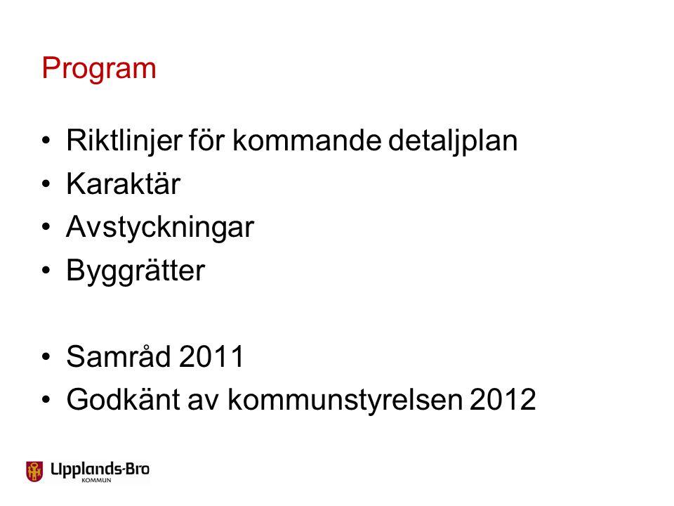 Program Riktlinjer för kommande detaljplan. Karaktär.