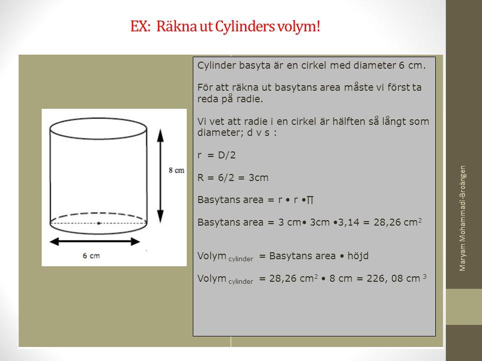 EX: Räkna ut Cylinders volym!