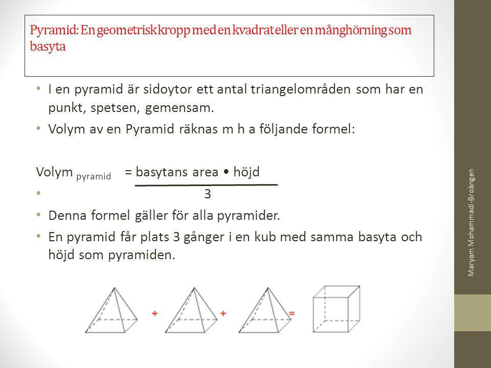 Volym av en Pyramid räknas m h a följande formel: