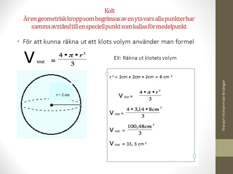 Kolt Är en geometrisk kropp som begränsas av en yta vars alla punkter har samma avstånd till en speciell punkt som kallas för medelpunkt