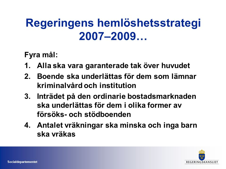 Regeringens hemlöshetsstrategi 2007–2009…