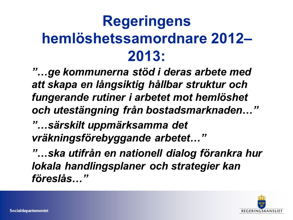 Regeringens hemlöshetssamordnare 2012–2013: