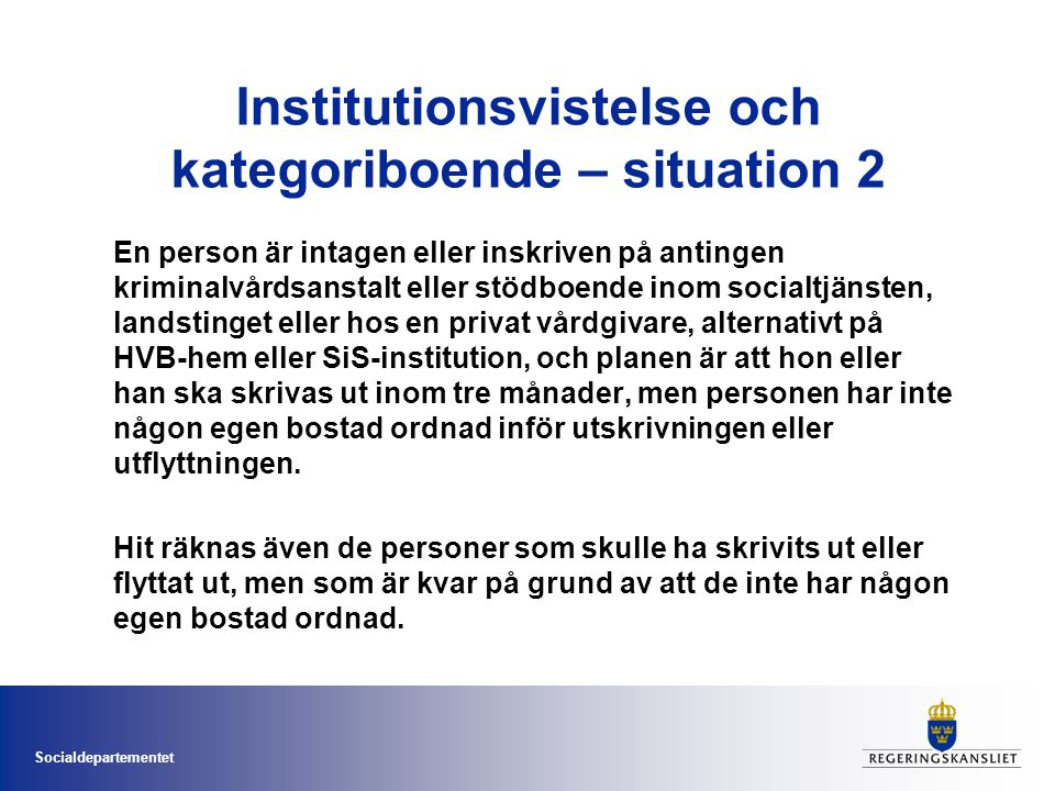 Institutionsvistelse och kategoriboende – situation 2