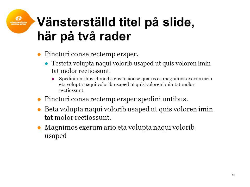 Vänsterställd titel på slide, här på två rader