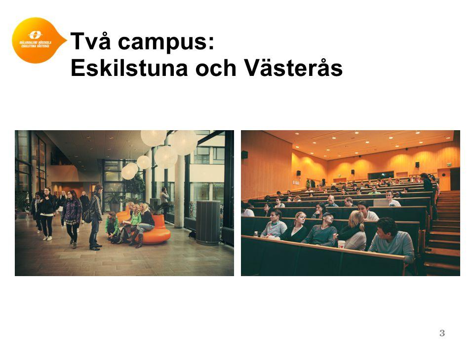 Två campus: Eskilstuna och Västerås