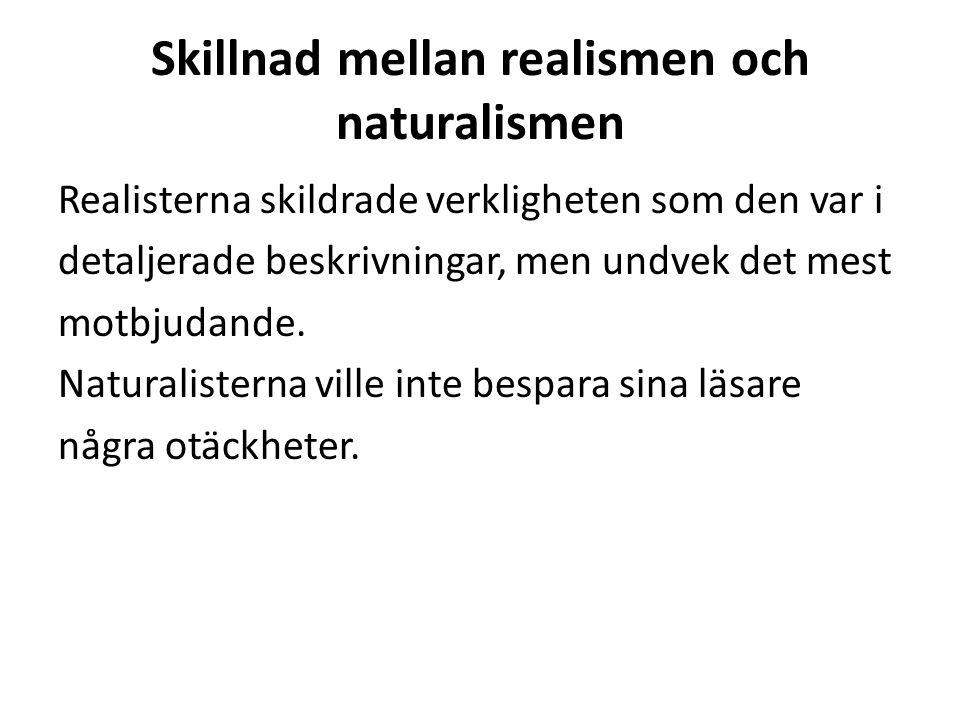 Skillnad mellan realismen och naturalismen