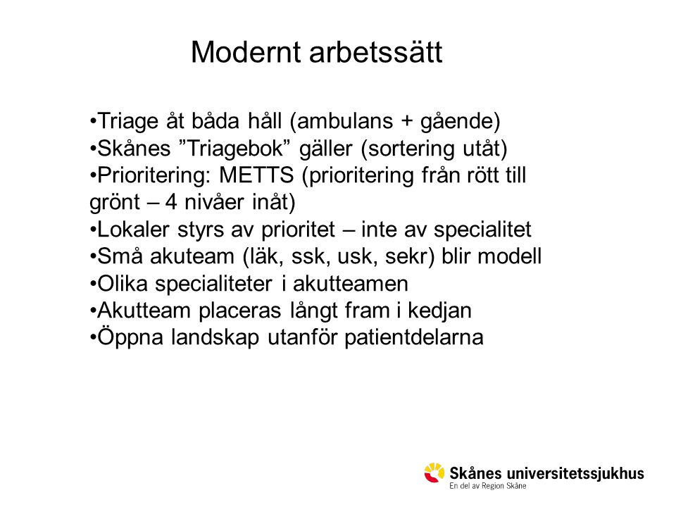 Modernt arbetssätt Triage åt båda håll (ambulans + gående)