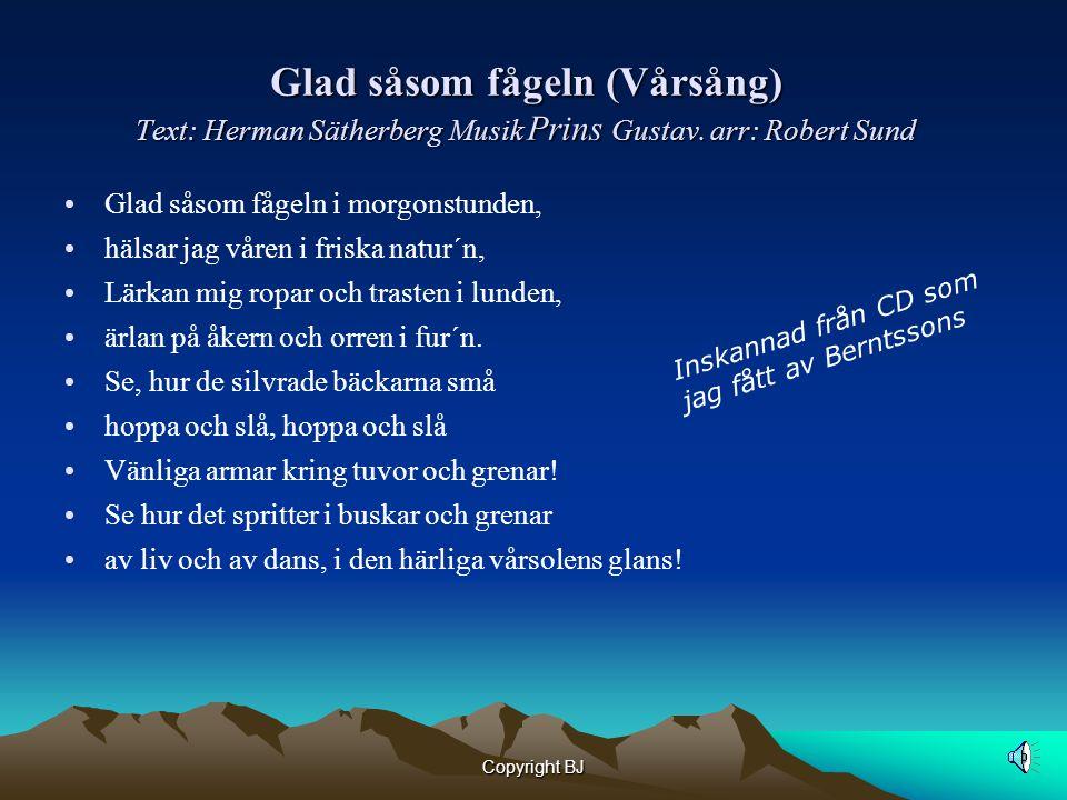 Glad såsom fågeln (Vårsång) Text: Herman Sätherberg Musik Prins Gustav