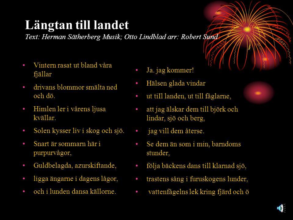 Längtan till landet Text: Herman Sätherberg Musik; Otto Lindblad arr: Robert Sund
