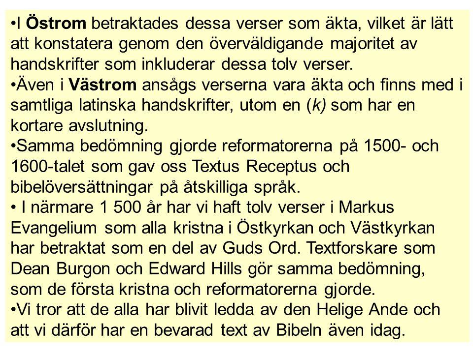 I Östrom betraktades dessa verser som äkta, vilket är lätt att konstatera genom den överväldigande majoritet av handskrifter som inkluderar dessa tolv verser.
