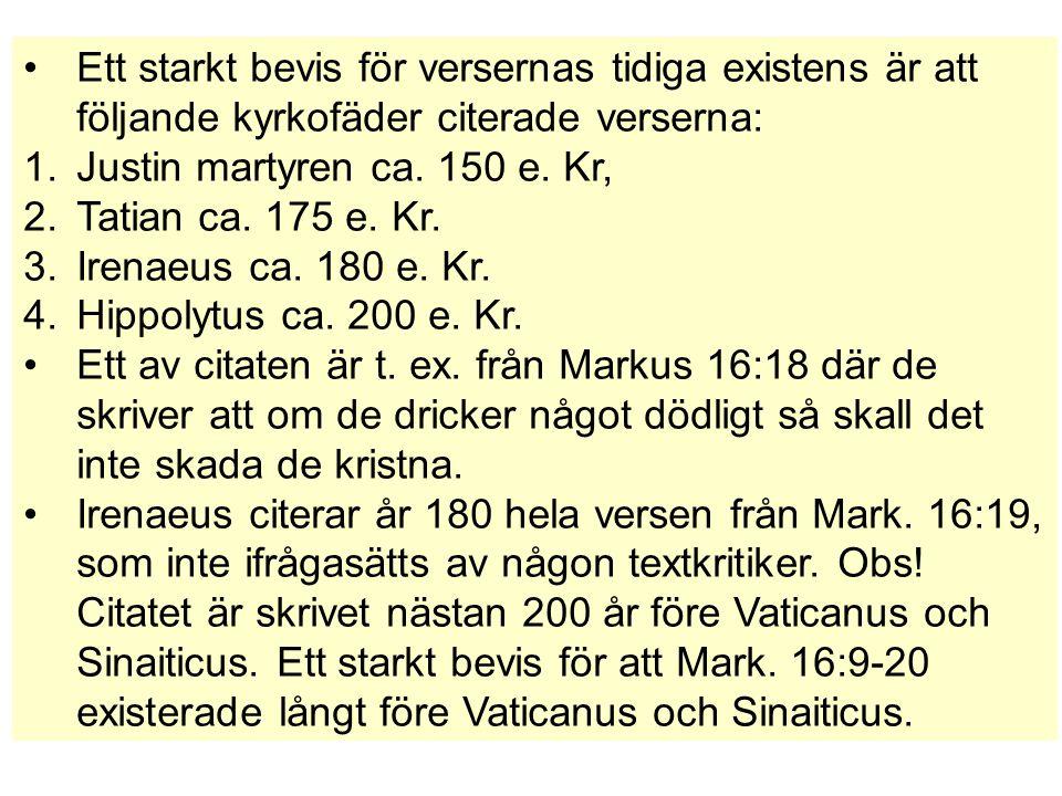 Ett starkt bevis för versernas tidiga existens är att följande kyrkofäder citerade verserna: