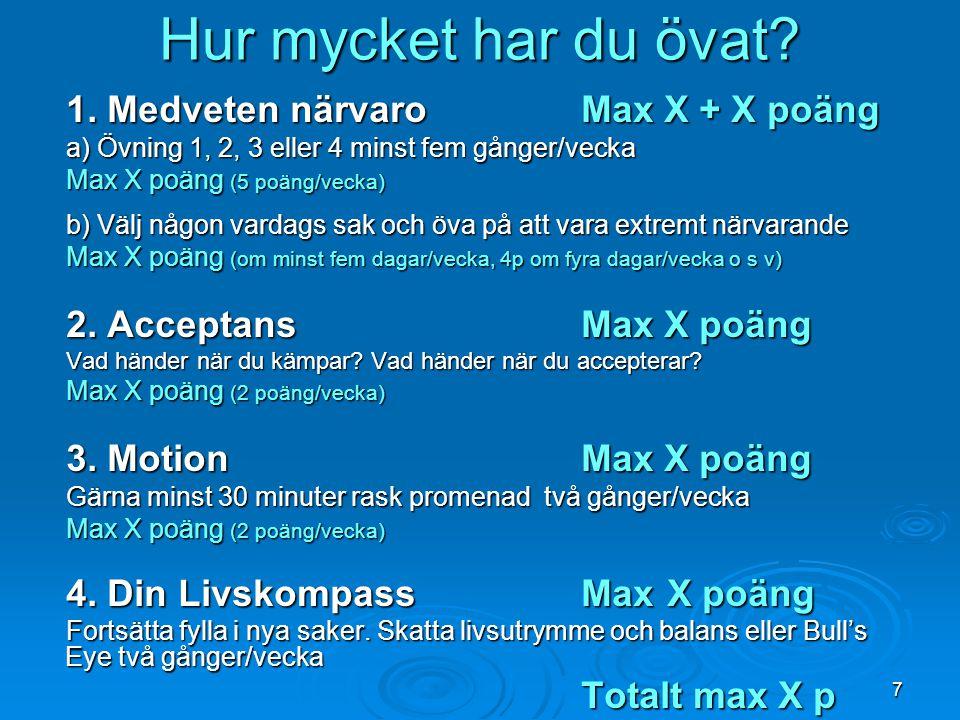 Hur mycket har du övat 1. Medveten närvaro Max X + X poäng