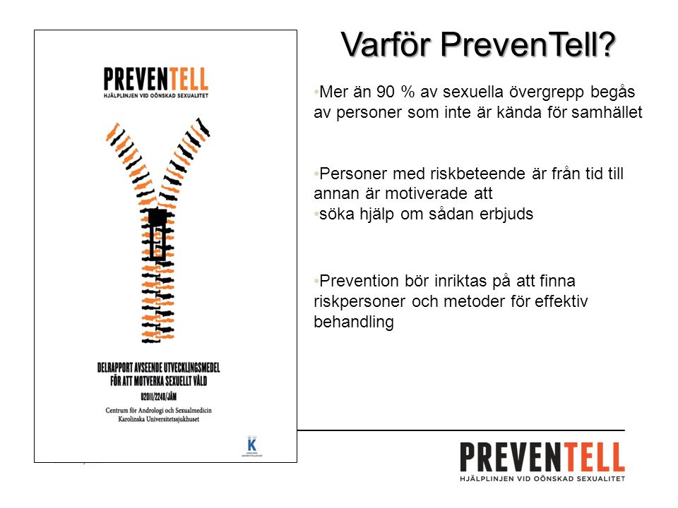 2017-04-07 Varför PrevenTell Mer än 90 % av sexuella övergrepp begås av personer som inte är kända för samhället.