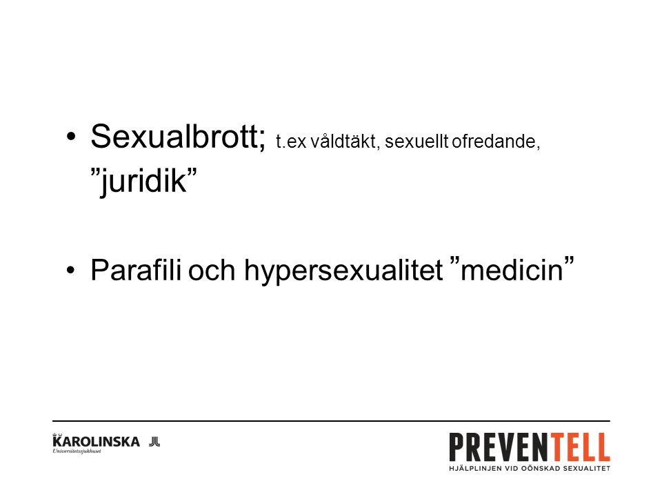 Sexualbrott; t.ex våldtäkt, sexuellt ofredande, juridik