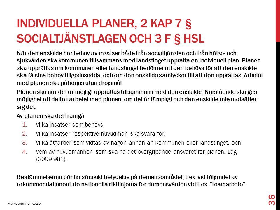 individuella planer, 2 kap 7 § socialtjänstlagen och 3 f § HSL