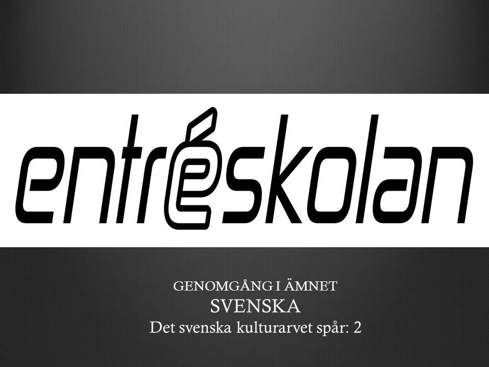 Det svenska kulturarvet spår: 2
