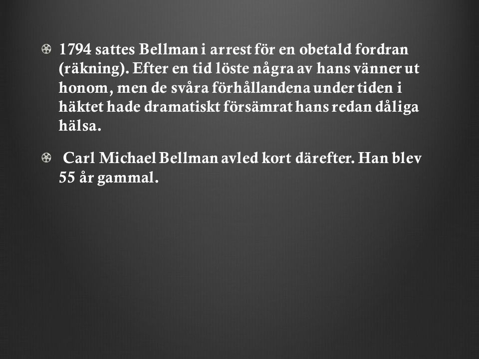 1794 sattes Bellman i arrest för en obetald fordran (räkning)