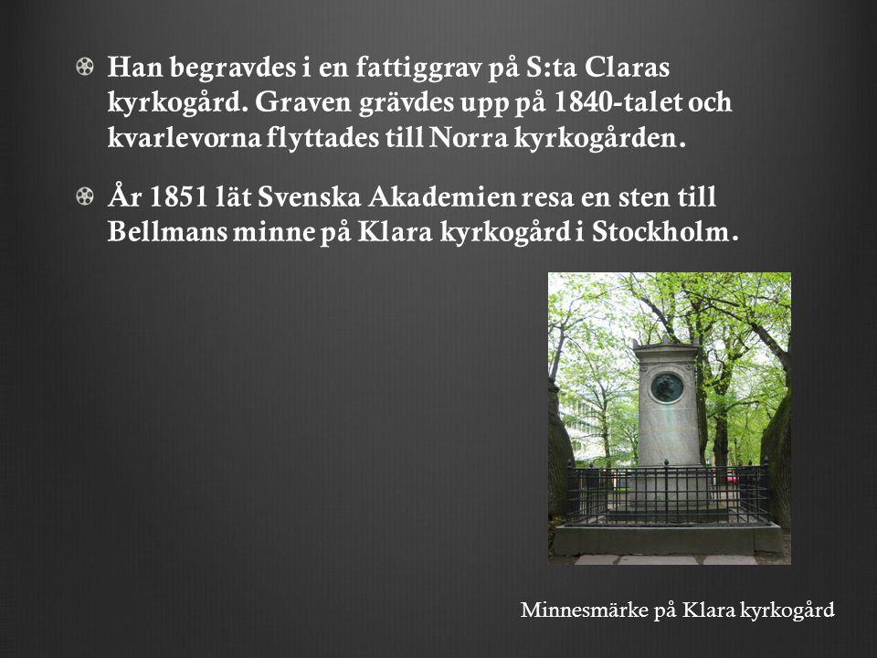 Han begravdes i en fattiggrav på S:ta Claras kyrkogård