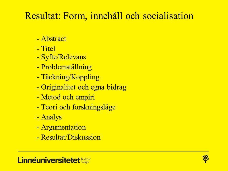 Resultat: Form, innehåll och socialisation