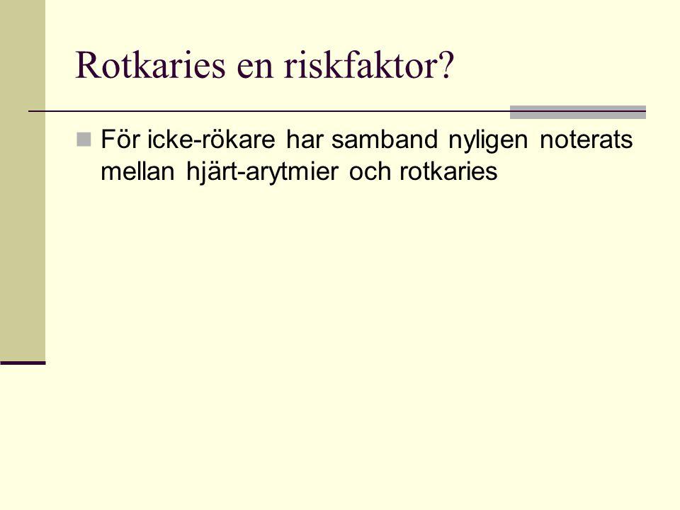 Rotkaries en riskfaktor